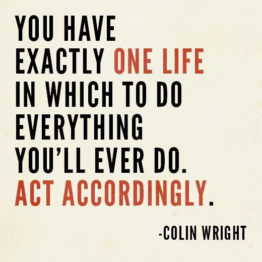 Act accordingly